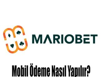 Mariobet Mobil Ödeme Nasıl Yapılır