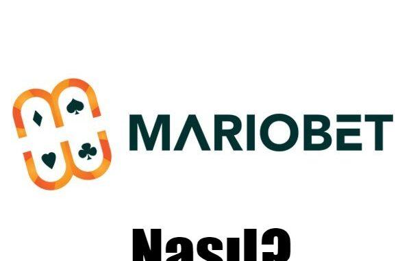 Mariobet Nasıl