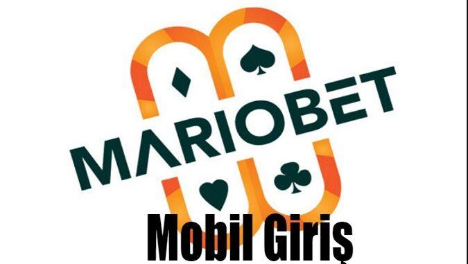 Mariobet Mobil Giriş